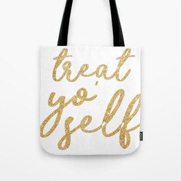 Treat Yo' Self Tote Bag