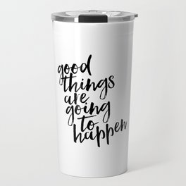 Good Things Are Going To Happen, Watercolor Wall Art, Blue Wall Art Travel Mug