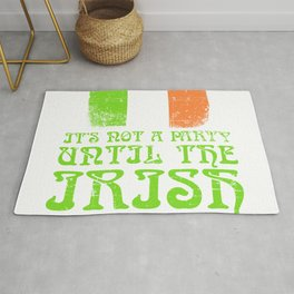 St. Patrick's Four-leaf Clover Tee It's Not A Party Until The Irish Show Up T-shirt Design Party Rug