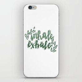 inhale, exhale iPhone Skin