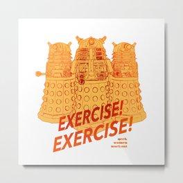Exercise! Exercise! - Orange Metal Print