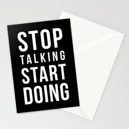 Stop talking, start doing! Quote Stationery Cards