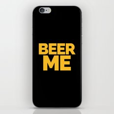 Beer Me Funny Quote iPhone & iPod Skin