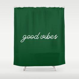 Good Vibes green Shower Curtain