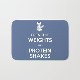 Frenchie Weights and Protein Shakes Bath Mat