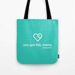 you got this, mama Tote Bag