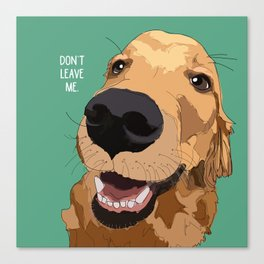 Golden Retriever-Don't leave me! Canvas Print