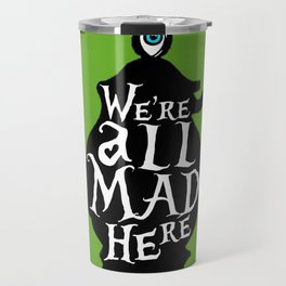 """We're all MAD here"" - Alice in Wonderland - Teapot - 'Garden Green Travel Mug"