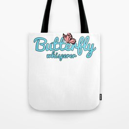 Butterfly Whisperer Design for Butterfly lovers Tote Bag