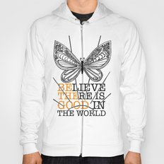 Believe There is Good in the World Hoody