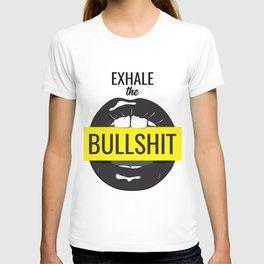 Exhale bullshit T-shirt