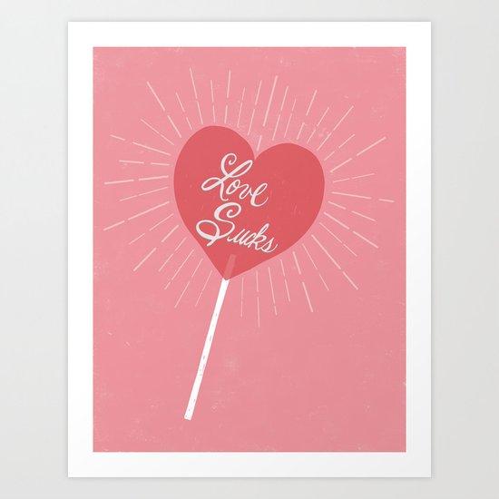 Love Sucks Art Print