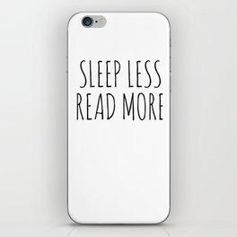 sleep less read more iPhone Skin