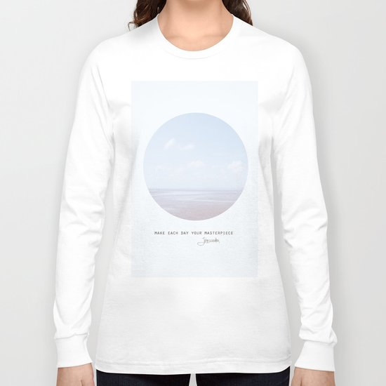 Make Each Day Your Masterpiece II Long Sleeve T-shirt