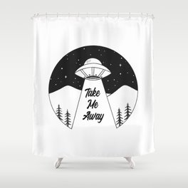 'Take Me Away' UFO Shower Curtain