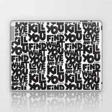 FIND WHAT YOU LOVE Laptop & iPad Skin