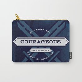1 CHONICLES - BE STRONG AND COURAGEOUS Carry-All Pouch
