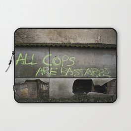 ALL COPS ARE BASTARDS Laptop Sleeve