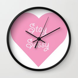 Stay Sassy Wall Clock
