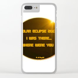Solar Eclipse 2017:  Where Were You? Clear iPhone Case