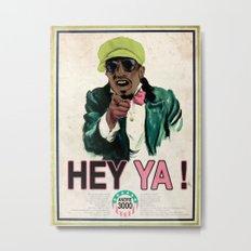 HEY YA ! Metal Print