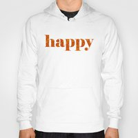 be happy Hoodies featuring Happy by Philippa K