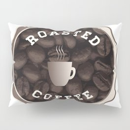 Roasted Coffee Sign Pillow Sham
