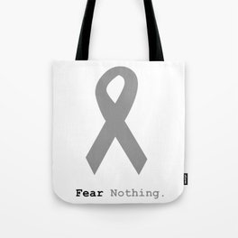 Fear Nothing: Silver Ribbon Awareness Tote Bag