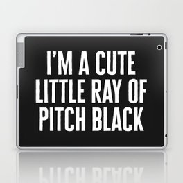 Little Ray Of Pitch Black Funny Quote Laptop & iPad Skin