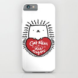 Get Rich or Die Tryin' - a cat's perspective iPhone Case