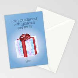 I am burdened with glorious presents Stationery Cards