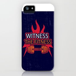 Witness The Fitness Inspirational Motivational Gym Quote Design iPhone Case