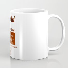 In A World Where You Can Be Anything Be Kind, Coffee Mug