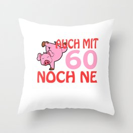 "A German Piggy Birthday Tee For Pig Lovers ""Auch Mit 60 Noch Ne Geile Sau"" T-shirt Animals Pork Meat Throw Pillow"