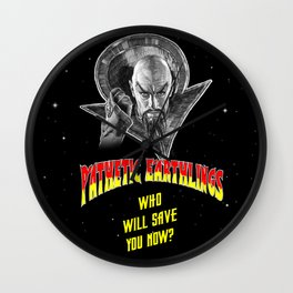 Pathetic Earthlings! Wall Clock