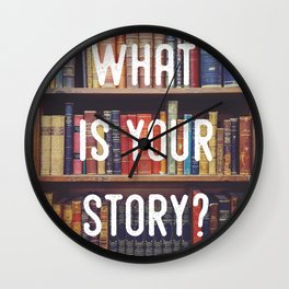 What is your story? Wall Clock
