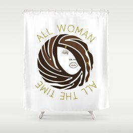 African American Woman Dreads All Woman All The Time Shower Curtain