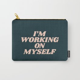 I'm Working on Myself typography inspirational motivational home wall bedroom decor Carry-All Pouch