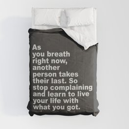 Strong motivational, inspirational quote. Leave with what you got! Comforters