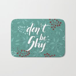 Don't be shy - calligraphy with leaves backgrounds Bath Mat