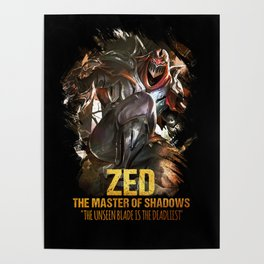 League of Legends ZED - The Master Of Shadows - Video games Champion Poster