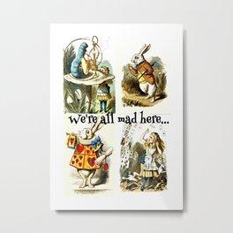 Alice In Wonderland We're All Mad Here Metal Print
