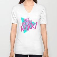 rupaul V-neck T-shirts featuring YOU BETTER WORK by Pizza! Pizza! Pizza!