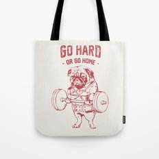 GO HARD OR GO HOME Tote Bag