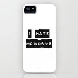 I hate Mondays iPhone Case