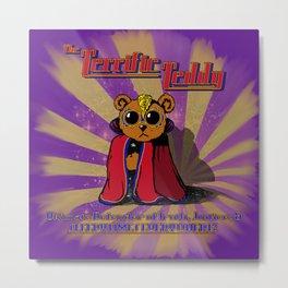 The Terrific Teddy- Ultimate Defender of Sleepytime Metal Print