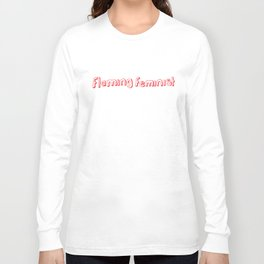 Flaming Feminist Long Sleeve T-shirt