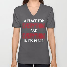 A Place For Everything And Everything In Its Place Unisex V-Neck