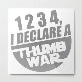 1234, I Declare A Thumb War Metal Print