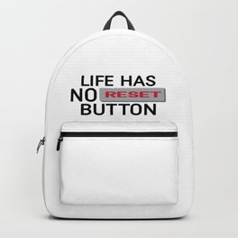 Life Has No Reset Button Backpack